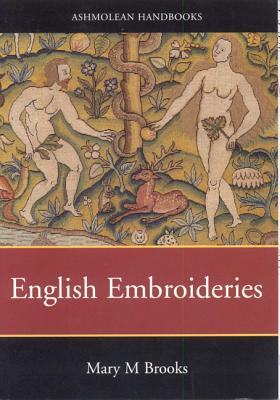 English Embroideries--16th & 17th C. - Brooks, Mary