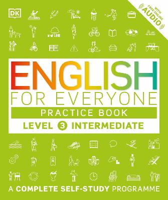 English for Everyone Practice Book Level 3 Intermediate: A Complete Self-Study Programme - DK