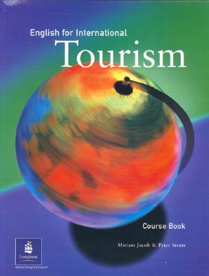 English for International Tourism Coursebook, 1st. Edition - Jacob, Miriam, and Strutt, Peter