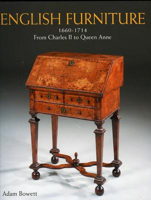 English Furniture from Charles II to Queen Anne - Bowett, Adam
