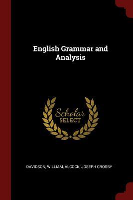 English Grammar and Analysis - Davidson, William, Dr.