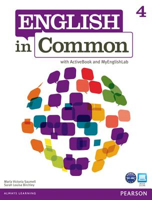 English in Common 4 with ActiveBook and MyEnglishLab - Saumell, Maria Victoria, and Birchley, Sarah Louisa
