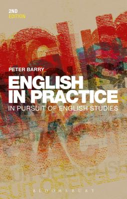 English in Practice: In Pursuit of English Studies - Barry, Peter