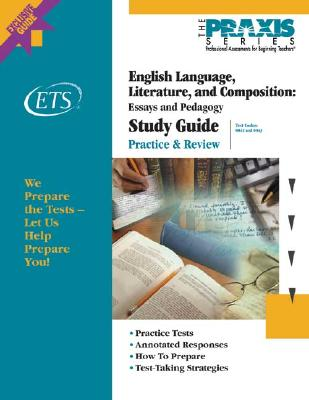 English Language, Literature, and Composition: Essays and Pedagogy Study Guide - Educational Testing Service (Creator)