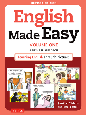 English Made Easy, Volume One: A New ESL Approach: Learning English Through Pictures - Crichton, Jonathan, Dr., and Koster, Pieter