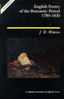 English Poetry of the Romantic Period 1789-1830 - Watson, J R, and Watson, John Richard