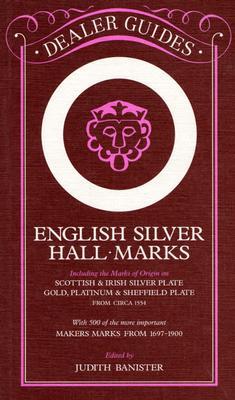 English Silver Hall-Marks - Banister, Judith (Editor)