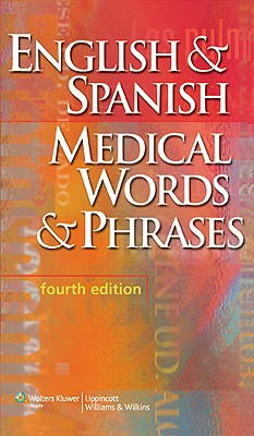 English & Spanish Medical Words & Phrases - Lippincott Williams & Wilkins (Creator)