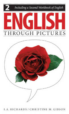 English Through Pictures, Book 2 and a Second Workbook of English (English Throug Pictures) - Richards, Ivor A, and Gibson, Christine, and Richards, I A