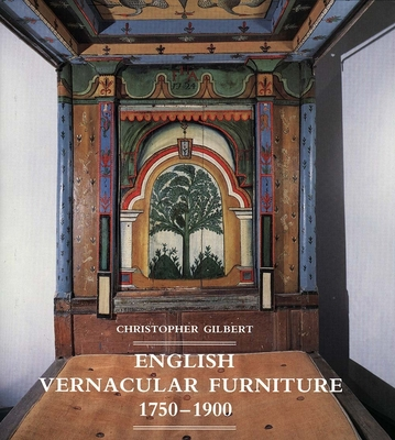 English Vernacular Furniture, 1750-1900 - Gilbert, Christopher