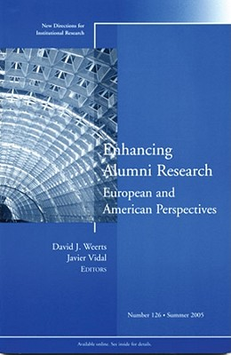 Enhancing Alumni Research: European and American Perspectives - Weerts, David J, and Vidal, Javier