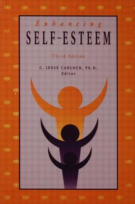 Enhancing Self Esteem - Carlock, C Jesse, Ph.D.