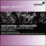 Enjott Schneider: Soul Paintings - Seelengemälde