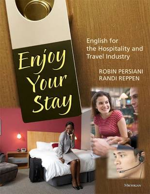 Enjoy Your Stay: English for the Hospitality and Travel Industry - Persiani, Robin Nitzky, and Reppen, Randi