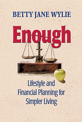 Enough: Lifestyle and Financial Planning for Simpler Living - Wylie, Betty Jane