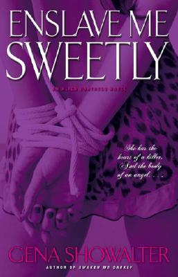Enslave Me Sweetly - Showalter, Gena