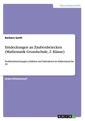 Entdeckungen an Zauberdreiecken(mathematik Grundschule, 2. Klasse) - Senft, Barbara