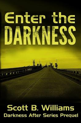 Enter the Darkness: A Darkness After Series Prequel - Williams, Scott B