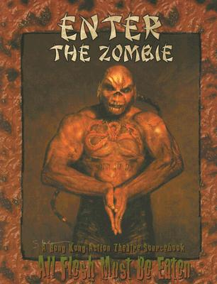 Enter the Zombie: A Hong Kong Action Theatre Sourcebook - Bruno, Al, III, and Dakan, Richard, and Emmert, Jack
