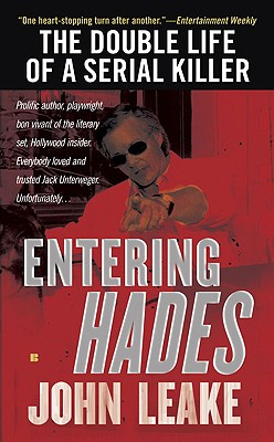 Entering Hades: The Double Life of a Serial Killer - Leake, John