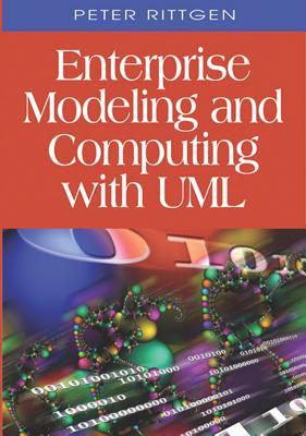 Enterprise Modeling and Computing with UML - Rittgen, Peter