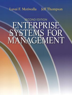 Enterprise Systems for Management - Motiwalla, Luvai F., and Thompson, Jeffrey