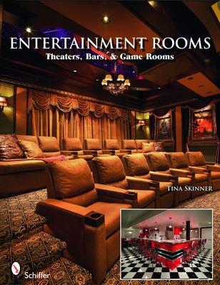 Entertainment Rooms: Home Theaters, Bars, & Game Rooms - Skinner, Tina