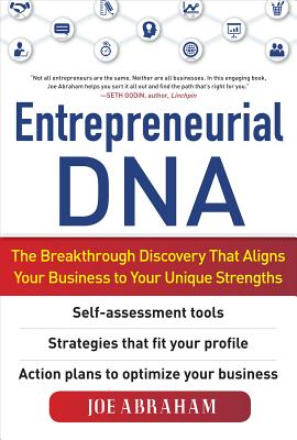 Entrepreneurial Dna: The Breakthrough Discovery That Aligns Your Business to Your Unique Strengths - Abraham, Joe