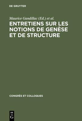 Entretiens Sur Les Notions de Gen?se Et de Structure - Gandillac, Maurice (Editor), and Goldmann, Lucien (Editor), and Piaget, Jean (Editor)