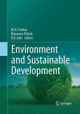 Environment and Sustainable Development - Fulekar, M H (Editor), and Pathak, Bhawana (Editor), and Kale, R K (Editor)