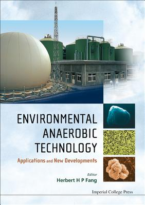 Environmental Anaerobic Technology: Applications And New Developments - Fang, Herbert Han Ping (Editor)