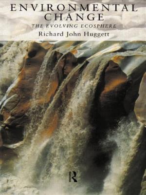 Environmental Change: The Evolving Ecosphere - Huggett, Richard John
