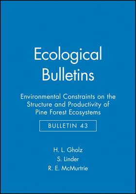 Environmental Constraints on the Structure and Productivity of Pine Forest Ecosystems: A Comoparative Analysis - Gholz, H L (Editor)