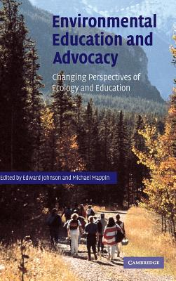 Environmental Education and Advocacy - Johnson, Edward A (Editor), and Mappin, Michael J (Editor)