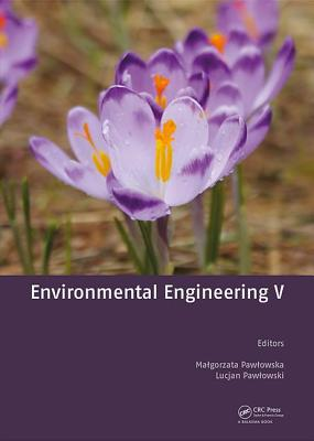 Environmental Engineering V - Pawlowska, Malgorzata (Editor), and Pawlowski, Lucjan (Editor)