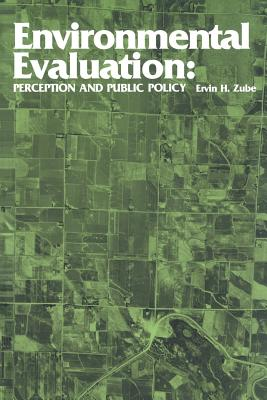 Environmental Evaluation: Perception and Public Policy - Zube, Ervin H