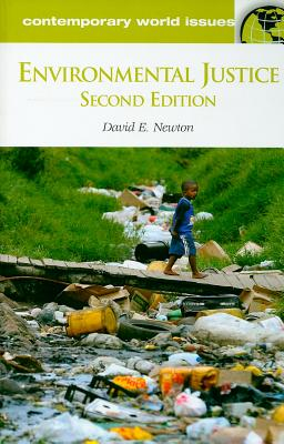 Environmental Justice: A Reference Handbook, 2nd Edition - Newton, David E