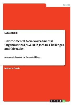 Environmental Non-Governmental Organizations (Ngos) in Jordan. Challenges and Obstacles - Habib, Lukas