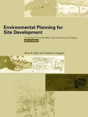 Environmental Planning for Site Development - Beer, Anne R, and Higgins, Cathy
