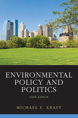Environmental Policy and Politics - Kraft, Michael E.