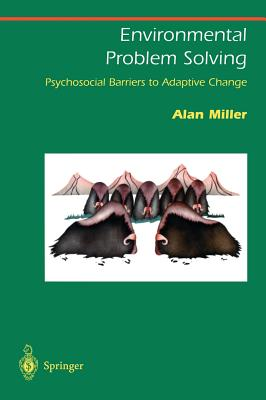 Environmental Problem Solving: Psychosocial Barriers to Adaptive Change - Miller, Alan