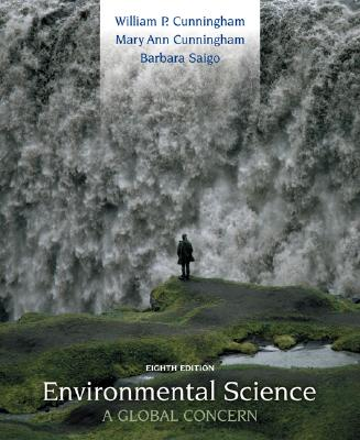 Environmental Science: A Global Concern with Olc - Cunningham, William P, and Cunningham, Mary Ann, and Saigo, Barbara Woodworth