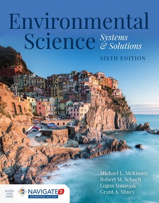 Environmental Science: Systems and Solutions - McKinney, Michael L, and Schoch, Robert M, PhD, and Yonavjak, Logan