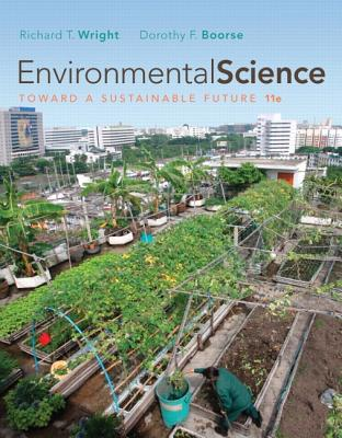 Environmental Science: Toward a Sustainable Future - Wright, Richard T, and Boorse, Dorothy F