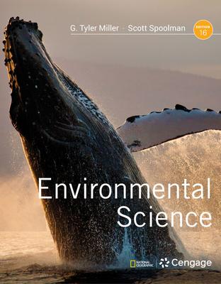 Environmental Science - Miller, G Tyler, and Spoolman, Scott