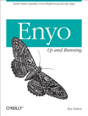 Enyo: Up and Running - Sutton, Roy