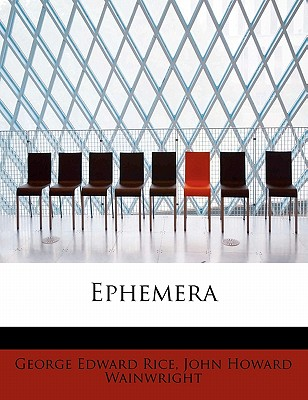 Ephemera - Edward Rice, John Howard Wainwright Geo