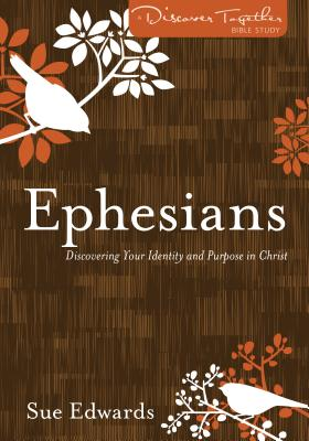 Ephesians: Discovering Your Identity and Purpose in Christ - Edwards, Sue