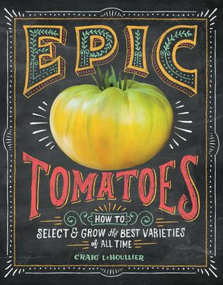 Epic Tomatoes - LeHoullier, Craig