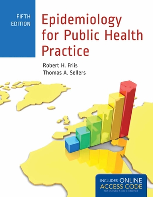 Epidemiology for Public Health Practice: Includes Access to 5 Bonus Echapters - Friis, Robert H, and Sellers, Thomas